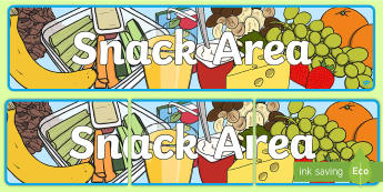 Snack Area Sign - Classroom Area Signs, KS1, snack time, snack, food,Banner, Foundation Stage Area Signs, Classroom labels, Area labels, Area Signs, Classroom Areas, Poster, Display