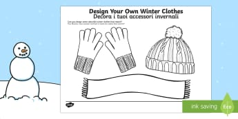Design your own Winter Clothes English/Italian - Design Your Own Winter Clothes - Winter, clothes, colouring, fine motor skills, poster, worksheet, v