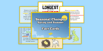 Seasonal Changes Spring and Summer Fact Cards - spring facts, summer facts