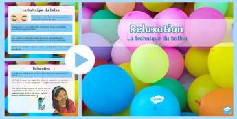 PowerPoint : Relaxation : La technique du ballon - Exercice anti-stress, respiration, calme, concentration, méditation,French