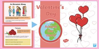 Valentine's Day Around the World PowerPoint-Gaeilge - Lá san Vailintín/Valentines Day, ar fud an domhain, traidisúin, grá, leannán,Irish