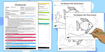 Pencil Control Activity EYFS Adult Input Plan and Resource Pack to Support Teaching on The Rainbow Fish