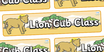 Lion Cub Themed Classroom Display Banner - Themed banner, banner, display banner, Classroom labels, Area labels, Poster, Display, Areas
