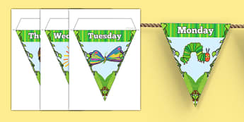 Days of the Week Bunting to Support Teaching on The Very Hungry Caterpillar - The very hungry caterpillar, days of the week, bunting, display bunting, hungry caterpillar