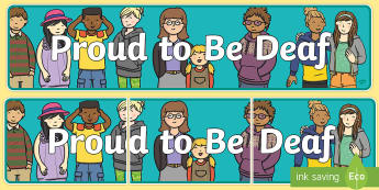 Proud to Be Deaf Display Banner - proud to be deaf, deaf culture, deaf identity, deaf person, deaf child