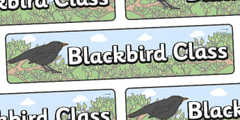 Blackbird Themed Classroom Display Banner - Themed banner, banner, display banner, Classroom labels, Area labels, Poster, Display, Areas