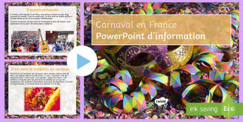 Carnival in France Information PowerPoint French - French, Carnival, Carnaval, France, Mardi Gras, déguisement, se déguiser, masque, tradition, défi