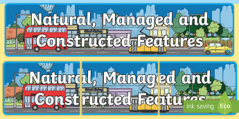 Natural, Managed and Constructed Features Display Banner - places, history, natural, locations, change, cared for, familiar features, important, ACHASSK031, im