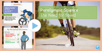 The Need for Speed Paralympic Science PowerPoint