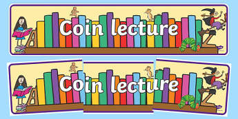 Bannière : Le coin lecture - Cycle 1, Cycle 2, Cycle 3, banderole, affiche, lecture, coin lecture, lire, livres