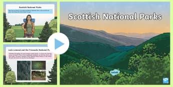 Scottish National Parks Information PowerPoint - Cairngorms, Loch Lomond, Trossachs, Scotland, landscape, physical features,Scottish