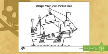 Design You Own Pirate Ship Activity Sheet - galleon, blackbeard, land ahoy, pirates, sea, worksheet