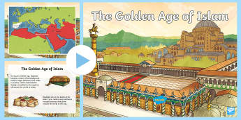 KS2 The Golden Age of Islam PowerPoint - UKS2, key stage 2 Islam, Key Stage 2 islam, KS2 Islam, The Golden Age of Islam, the golden age of is