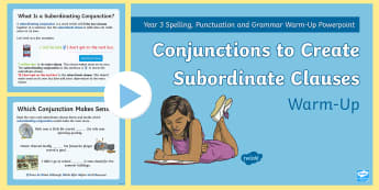 Year 3 Conjunctions to Create Subordinate Clauses Warm-Up PowerPoint - starter, filler, connectives, subordination, relative