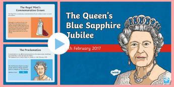 The Queen's Blue Sapphire Jubilee KS2 PowerPoint - queen, ascension, king george, elizabeth, QE2