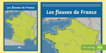 Poster format A2 : Les fleuves - Cartes géographiques, map, cycle 2, cycle 3,  KS2, fleuves, France, rivières, rivers, poster, disp