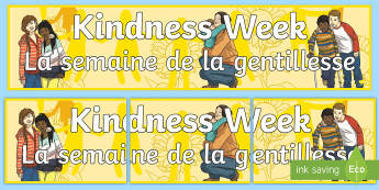 Kindness Week Display Banner English/French - kindness week, twinkl kindness week, kind resources, pshe, psche, display, header, border, banner, l
