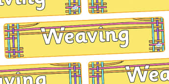 Weaving Display Banner - weaving, weave, design, technology, D&T, IT, computer, designing, information, creative, teaching resources, resources, technology and design, computers, science, KS2, draw, knit, cut, saw, stick, weave, paint, activity