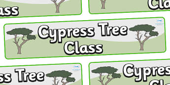Cypress Tree Themed Classroom Display Banner - Themed banner, banner, display banner, Classroom labels, Area labels, Poster, Display, Areas