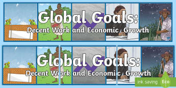 Global Goal Decent Work and Economic Growth Display Banner - Learning For Sustainability, UNICEF, GG7, jobs, enterprise, workers rights,Scottish
