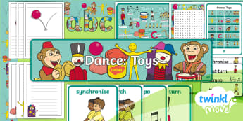 Twinkl Move - Year 2 Dance: Toys Additional Resources - Move, Key Stage 1, KS1, Year 2, Y2, Exercise, PE Physical Exercise, Sport, Dance, Toys, Display Bann