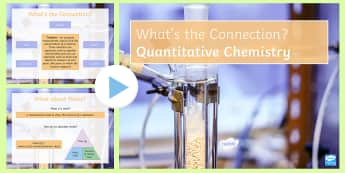 Quantitative Chemistry What's the Connection? PowerPoint - KS4 What's the Connection?, Moles, Mass, Relative Formula Mass, Yield, Atom Economy, Titration, Bur