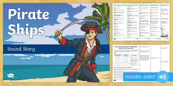 Pirate Ships Sound Story - pirates, guide, writing stimulus, drama, sound story, sound stories, writing, immersive audio