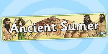 Ancient Sumer Display Banner - sumer, ancient, banner, history
