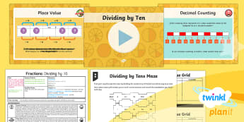 PlanIt Y4 Fractions Divide by 10 and 100 (1) Lesson Pack - Dividing, dividing by 10, place value, tenths, ones, decimal, Find the effect of dividing a one- or