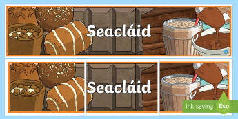 Chocolate Display Banner Gaeilge - gaeilge, irish, bia, food, chocolate, seacláid, sweets, milseáin,Irish