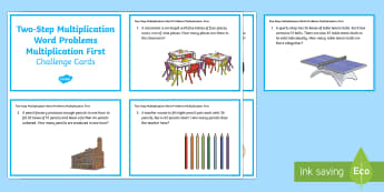 KS2 Two Step Multiplication Word Problems Multiplication First Maths Challenge Cards - KS2, Maths, Solve problems, including missing number problems, involving multiplication and division