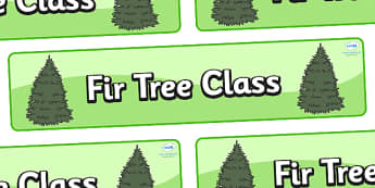 Fir Tree Themed Classroom Display Banner - Themed banner, banner, display banner, Classroom labels, Area labels, Poster, Display, Areas