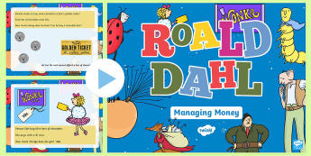 Roald Dahl Themed Managing Money Australia  PowerPoint - Roald Dahl Themed Managing Money Australia PowerPoint - Foundation Phase Profile, Managing Money, Ro