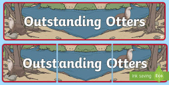 Outstanding Otters Classroom Display Banner  - Otter Themed, Classroom labels, Area labels, Poster, Display, Areas, lebels, labeles, abnner