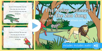 The Noisy Animals in the Zoo Song PowerPoint - safari park, zookeeper, singing, song time, animal sounds, phase 1 phonics