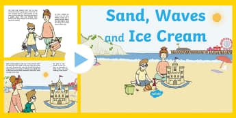 Exploring My World - Sand, Waves and Ice Cream Story PowerPoint - the seaside, the beach, holiday, aistear, summer, sea, holiday, Irish