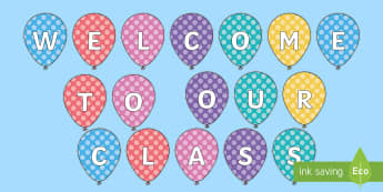 Welcome to Our Class Balloons Display Cut-Outs - sign, labels, transition, door display, new year,