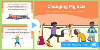 Changing My Size Song PowerPoint - singing, song time, height, big, small, wide, thin, measurement, shape, space and measure, movement