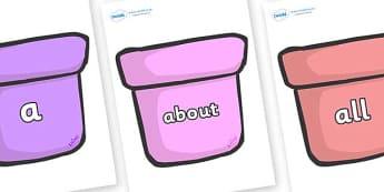 100 High Frequency Words on Plant Pots - High frequency words, hfw, DfES Letters and Sounds, Letters and Sounds, display words