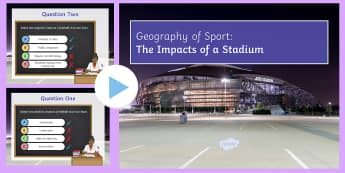 The Geography of Sport Externalities Quiz PowerPoint - In the Shadow of the Stadium, economy, impacts, advantages, disadvantages, environment, social, plan