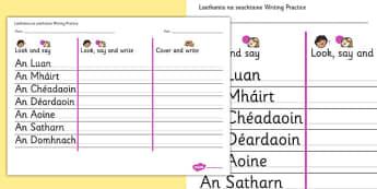 Laethanta na seachtaine Writing Practice Worksheet Gaeilge - gaeilge, days, week, writing, practice