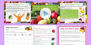 'Everyone Should Eat Five a Day' Lesson Pack - healthy lifestyle, diet, fruit, vegetables, cancer, disease, meals, food