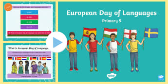 European Day of Languages Primary 5 PowerPoint - EDL, MFL, 26th september, quiz, foreign, Scottish, language acquisition, celebration