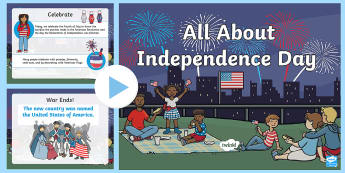 All About Independence Day PowerPoint - Independence Day, 4th July, July 4th, American Independence, Fourth of July, All about fourth of Jul