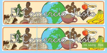 Pancarta: El Comercio Justo - Fairtrade, comercio justo, pancarta, exponer, exposición, decorar, decoración, ,Spanish