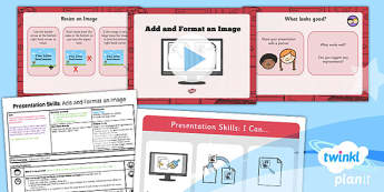 Computing: PowerPoint Presentation Skills: Add and Format an Image Year 2 Lesson Pack 4