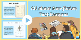 All about Non-Fiction Text Features PowerPoint - Text features, Caption, Labels, Photographs, Illustrations, Headings, Subheadings, Glossary, Tables