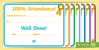 100percent Attendance Award - 100percent Attendance award, 100%, attendance, certificates, award, well done, reward, medal, rewards, school, general, certificate, achievement