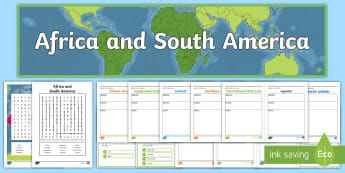Africa and South America Activity Pack - ACHASSK087, Year 4, Vocabulary, Display, Language, Geography, Australian Curriculum, Formative, Asse