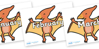 Months of the Year on Pterodactyl-Dinosaurs - Months of the Year, Months poster, Months display, display, poster, frieze, Months, month, January, February, March, April, May, June, July, August, September